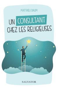 Un consultant chez les religieuses