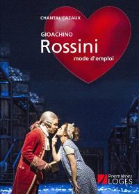 Gioachino Rossini : mode d'emploi