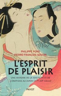 L'esprit de plaisir : une histoire de la sexualité et de l'érotisme au Japon (17e-20e siècle)