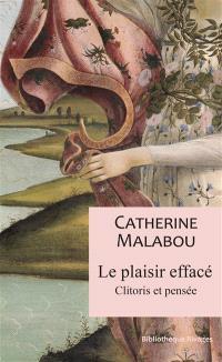 Le plaisir effacé : clitoris et pensée