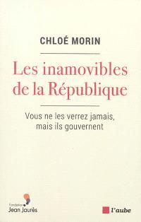Les inamovibles de la République : vous ne les verrez jamais, mais ils gouvernent