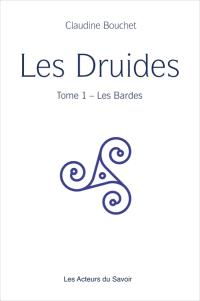 Les druides. Volume 1, Les bardes