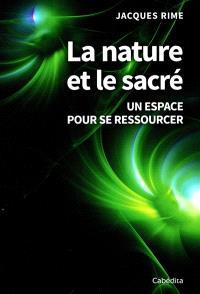 La nature et le sacré : un espace pour se ressourcer
