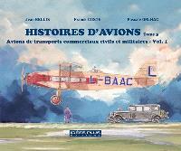 Histoires d'avions, Volume 3, Avions de transports commerciaux civils et militaires. Volume 1