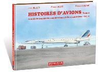 Histoires d'avions, Volume 4, Avions de transports commerciaux civils et militaires. Volume 2