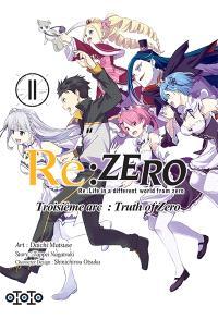 Re:Zero : Re:Life in a different world from zero : troisième arc, truth of Zero. Volume 11