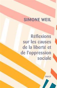 Réflexions sur les causes de la liberté et de l'oppression sociale