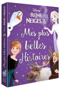 La reine des neiges II : mes plus belles histoires