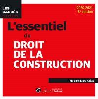L'essentiel du droit de la construction : 2020-2021
