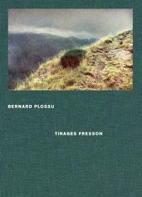 Bernard Plossu : tirages Fresson