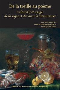 De la treille au poème : culture(s) et usages de la vigne et du vin à la Renaissance