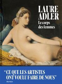 Le corps des femmes : ce que les artistes ont voulu faire de nous
