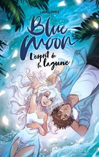 Blue moon. Volume 2, L'esprit de la lagune