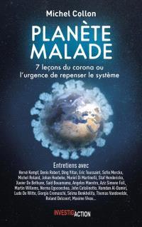 Planète malade : 7 leçons du Covid : l'urgence de repenser le système