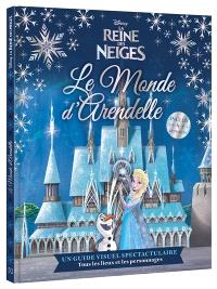 La reine des neiges : le monde d'Arendelle