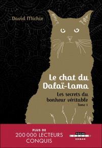 Le chat du dalaï-lama. Volume 1, Les secrets du bonheur véritable