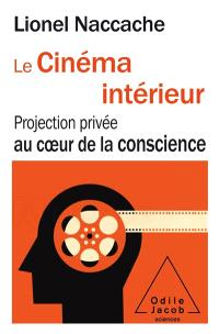 Le cinéma intérieur : projection privée au coeur de la conscience