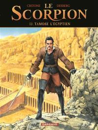 Le Scorpion. Volume 13, Tamose l'Egyptien