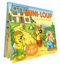 Mini-Loup et la maison hantée : livre pop-up