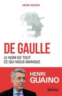 De Gaulle : le nom de tout ce qui nous manque