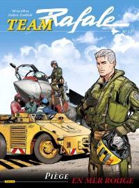Team Rafale. Volume 12, Piège en mer Rouge