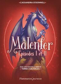 Malenfer : épisodes 1 et 2