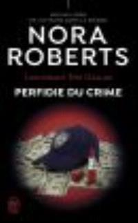Lieutenant Eve Dallas. Volume 32, Perfidie du crime