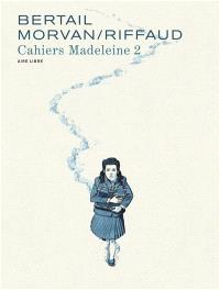 Cahiers Madeleine, Volume 2, Madeleine, résistante. Volume 2