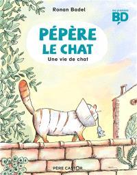 Pépère le chat. Volume 3, Une vie de chat