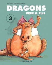 Dragons père & fils : 3 aventures