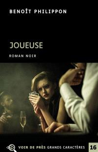 Joueuse : roman noir