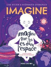Imagine que tu es dans l'espace