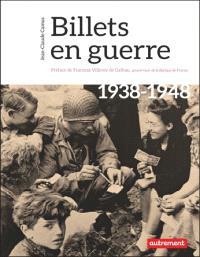Billets en guerre : 1938-1948