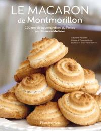 Le macaron de Montmorillon : 100 ans de gourmandises du Poitou par Rannou-Métivier
