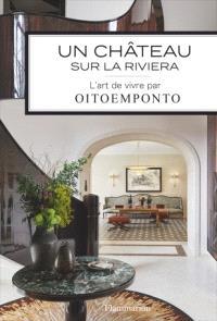 Un château sur la Riviera : l'art de vivre par Oitoemponto