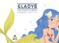 Gladys : une histoire de choix