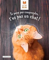 Le cat book : tu peux pas comprendre, t'es pas un chat !