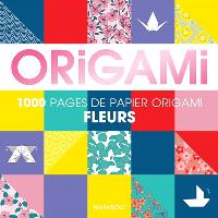 Fleurs origami : pour réaliser 500 pliages