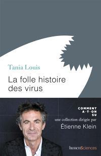 La folle histoire des virus
