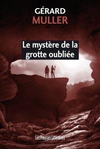 Le mystère de la grotte oubliée