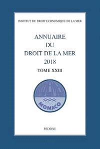 Annuaire du droit de la mer. Volume 23, Annuaire du droit de la mer 2018
