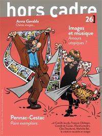 Hors cadre(s). n° 26, Images et musique, amours utopiques ?