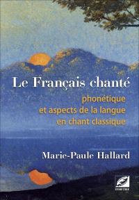 Le français chanté : phonétique et aspects de la langue en chant classique