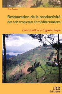 Restauration de la productivité des sols tropicaux et méditerranéens : contribution à l'agroécologie