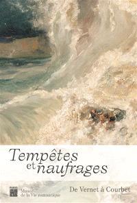 Tempêtes et naufrages : de Vernet à Courbet : exposition, Paris, Musée de la vie romantique, du 18 décembre 2020 au 2 mai 2021