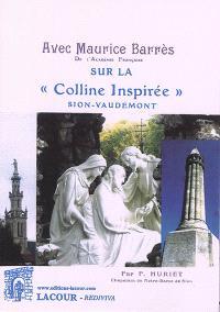 Avec Maurice Barrès de l'Académie française sur La colline inspirée, Sion-Vaudémont : pages choisies, extraites de ses oeuvres avec notes