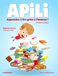 Apili : apprendre à lire grâce à l'humour ! : méthode syllabique