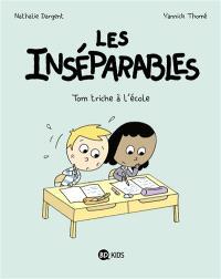Les inséparables. Volume 8, Tom triche à l'école