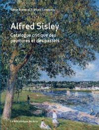 Alfred Sisley : catalogue critique des peintures et des pastels