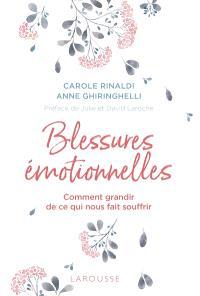 Blessures émotionnelles : comment grandir de ce qui nous fait souffrir